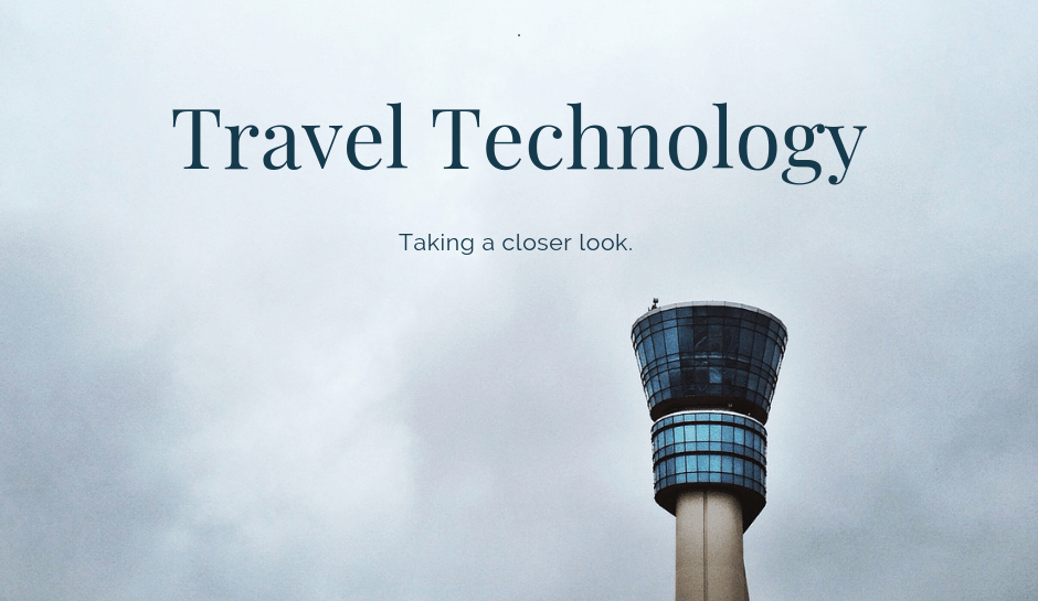 Taking a close look at travel technology